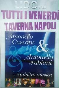 ESTATE 2015 - VENERDI' AL LIDO LIDO : Taverna Napoli  Antonello Cascone & Antonello Fabiani