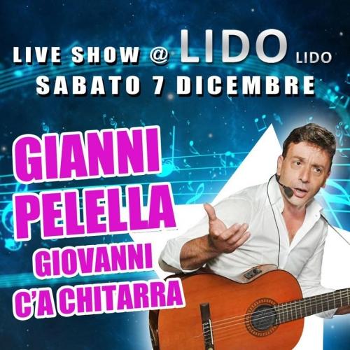 live show con Gianni Pelella alias Giovanni c'a chitarra! AL LIDO LIDO