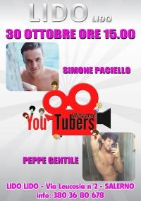 WELCOME YOUTUBERS  Simone Paciello & Peppe Gentile 30 OTTOBRE 2016 LIDO LIDO SALERNO