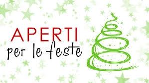 <> APERTI SEMPREEE per FERIE & FESTE NATALIZIE !!! <>