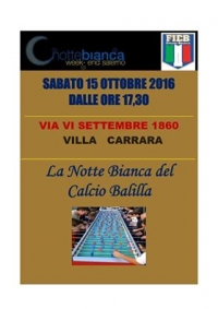"LA NOTTE BIANCA WEEK-END SALERNO 2016 OSPITA ""LA NOTTE BIANCA DEL CALCIO BALILLA"""