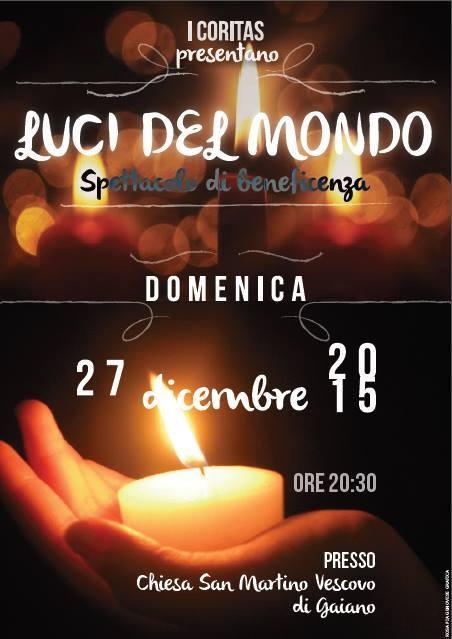 """Domenica 27 Dicembre 2015 spettacolo di beneficenza intitolato """"Luci del Mondo"""" presso la Chiesa S. Martino Vescovo alla frazione Gaiano di Fisciano"""
