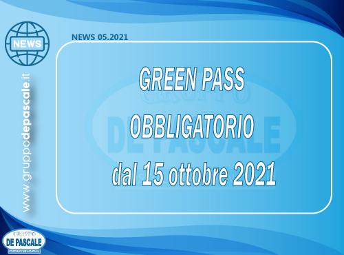 NEWS N. 5/2021 – DAL 15 OTTOBRE 2021 GREEN PASS OBBLIGATORIO PER ACCEDERE NEGLI AMBIENTI DI LAVORO