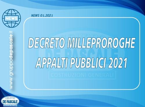 NEWS N. 1/2021 – DECRETO MILLEPROROGHE APPALTI PUBBLICI 2021 – SUBAPPALTO – ANTICIPAZIONE – MANUTENZIONE ORDINARIA E STRAORDINARIA – TERNA SUBAPPALTATORI – AFFIDAMENTI – MANUTENZIONE CON PROGETTO DEFINITIVO (Decreto Legge 31/12/2020 n. 183)